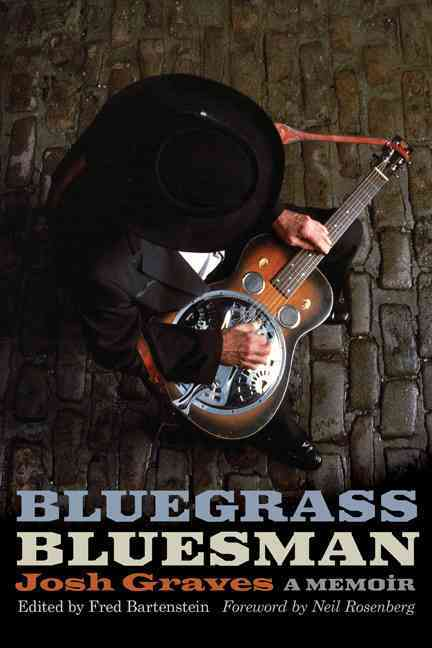 Bluegrass Bluesman By Graves, Josh/ Bartenstein, Fred (EDT)/ Rosenberg, Neil V. (FRW)