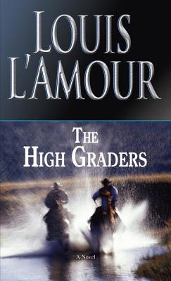 The High Graders By L'Amour, Louis